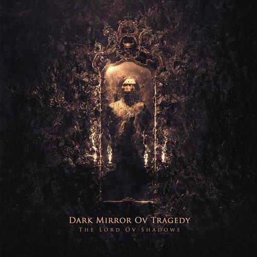 Dark Mirror Ov Tragedy – The Lord Ov Shadows