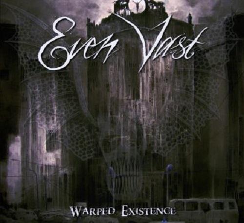 Even Vast – Warped Existence