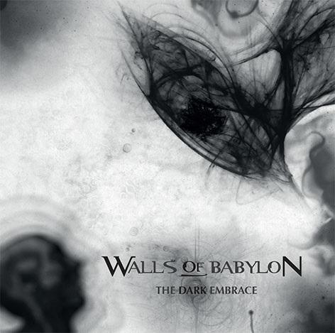 Walls Of Babylon – The Dark Embrace