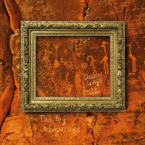Disen Gage – The Big Adventure