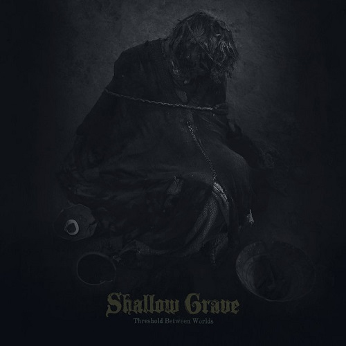 Shallow Grave – Threshold Between Worlds