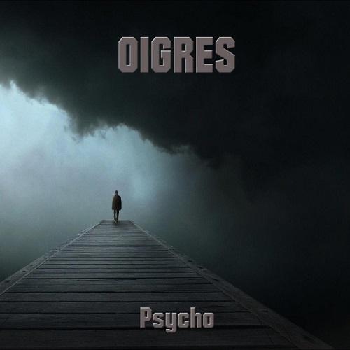 Oigres – Psycho