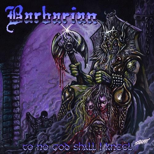 Barbarian – To No God Shall I Kneel