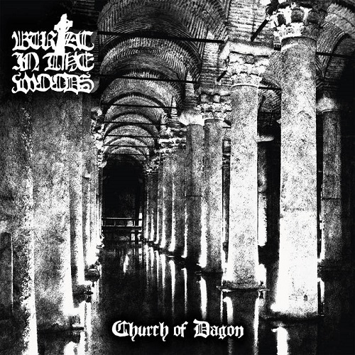 Burial In The Woods – Church of Dagon