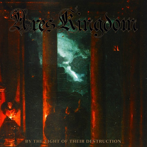 Ares Kingdom – By the Light of Their Destruction